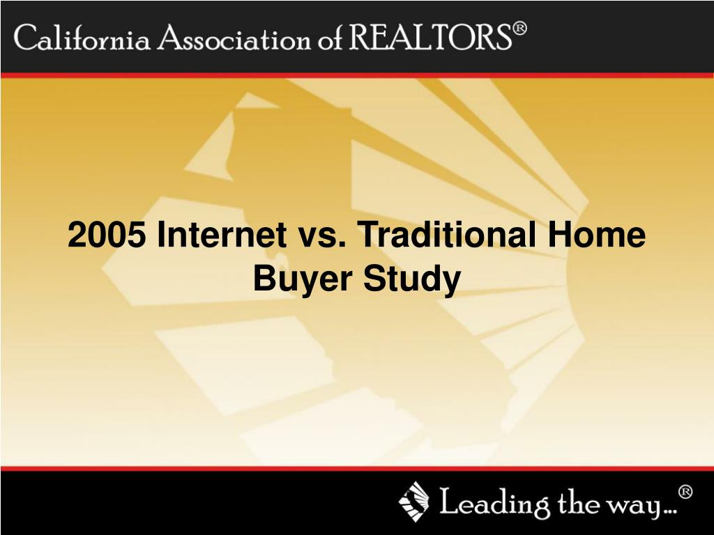 2005 Internet vs. Traditional Home Buyer Study