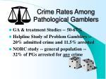 crime rates among pathological gamblers