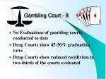 gambling court 8
