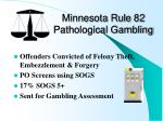 minnesota rule 82 pathological gambling