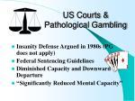 us courts pathological gambling