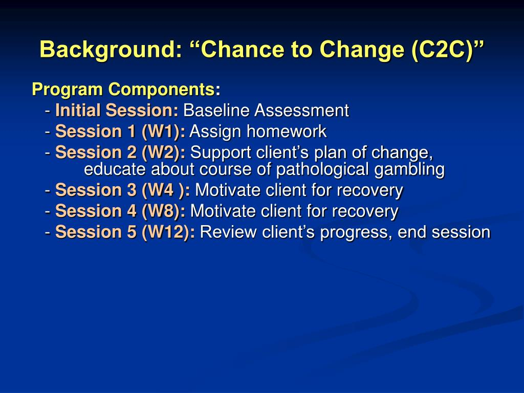 "Background: ""Chance to Change (C2C)"""
