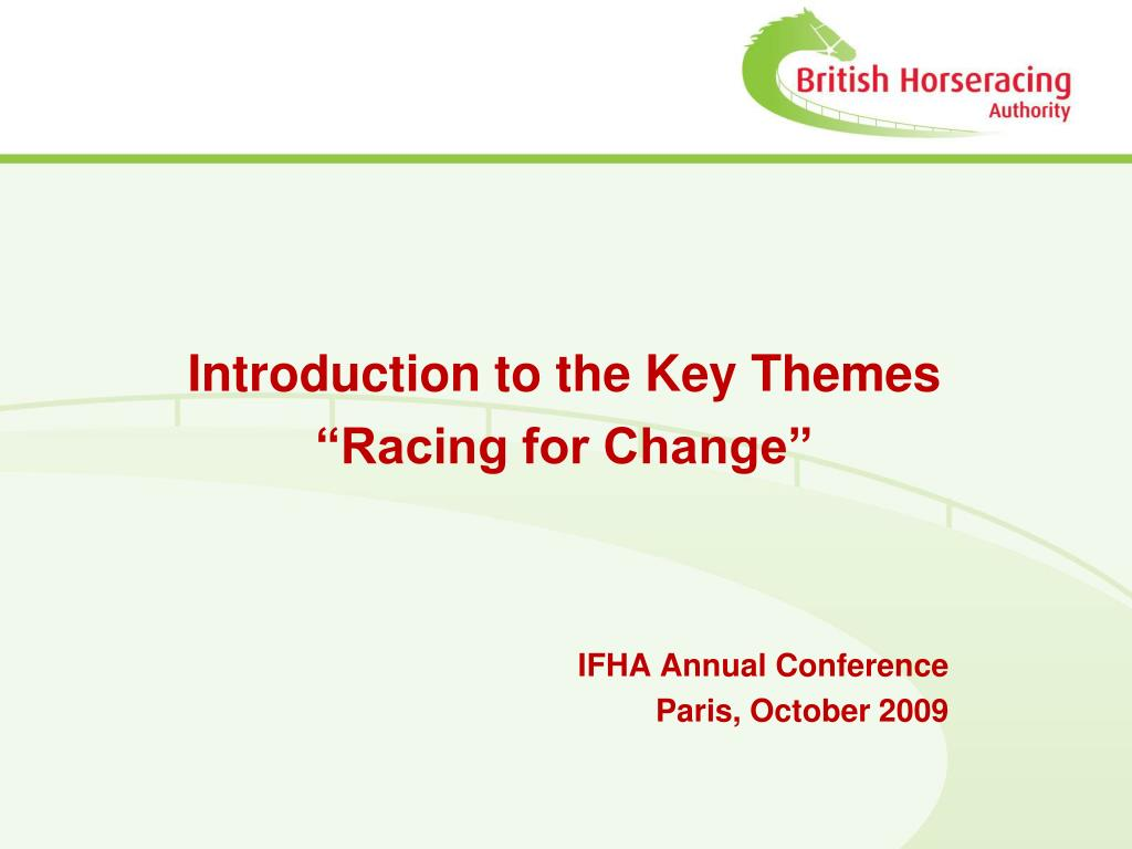 introduction to the key themes racing for change ifha annual conference paris october 2009 l.
