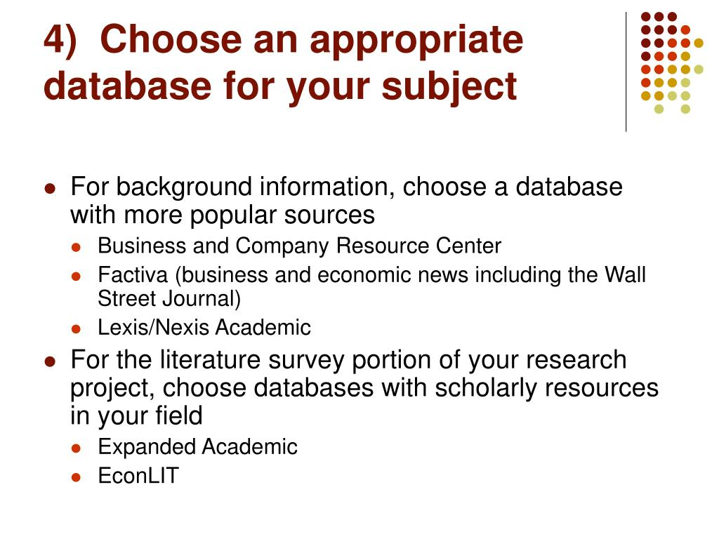 4)  Choose an appropriate database for your subject