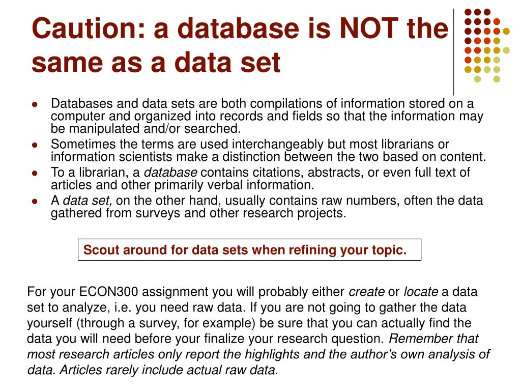 Caution: a database is NOT the same as a data set