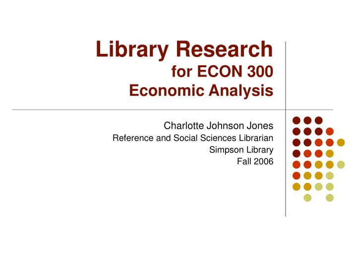 Library research for econ 300 economic analysis