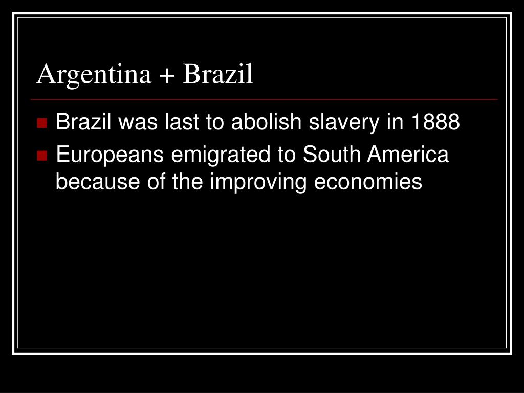 Argentina + Brazil