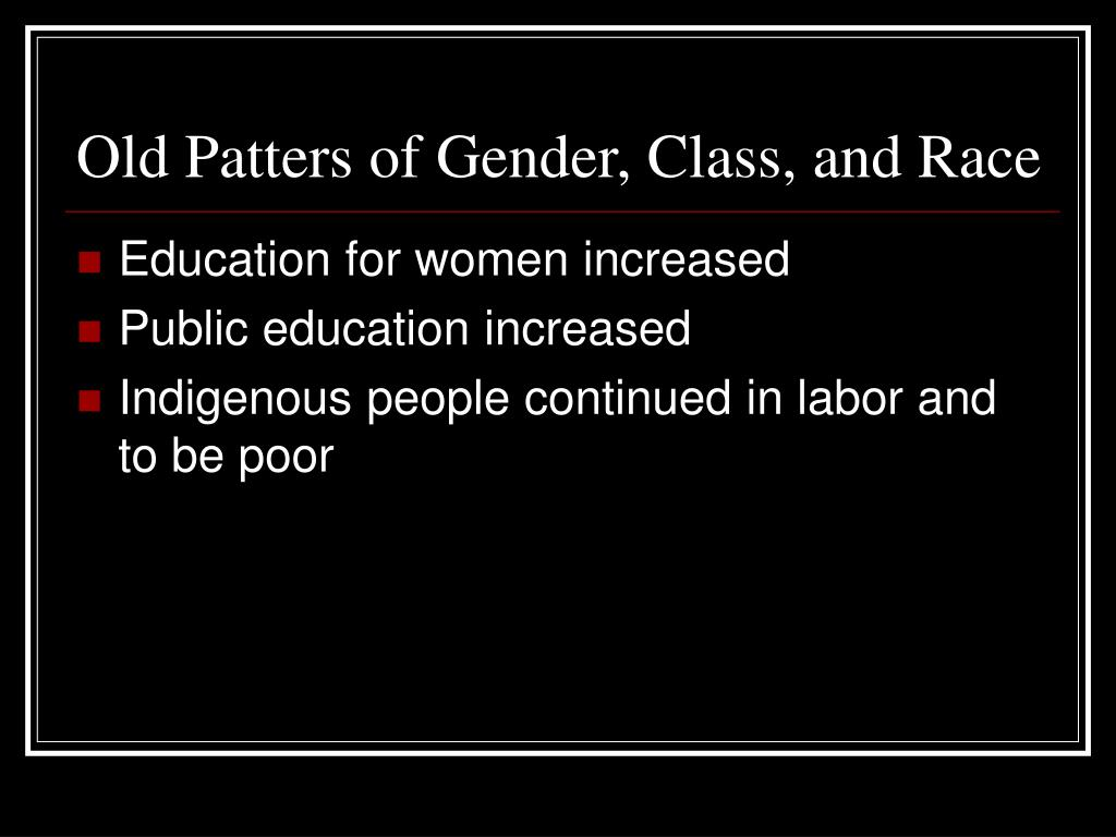 Old Patters of Gender, Class, and Race