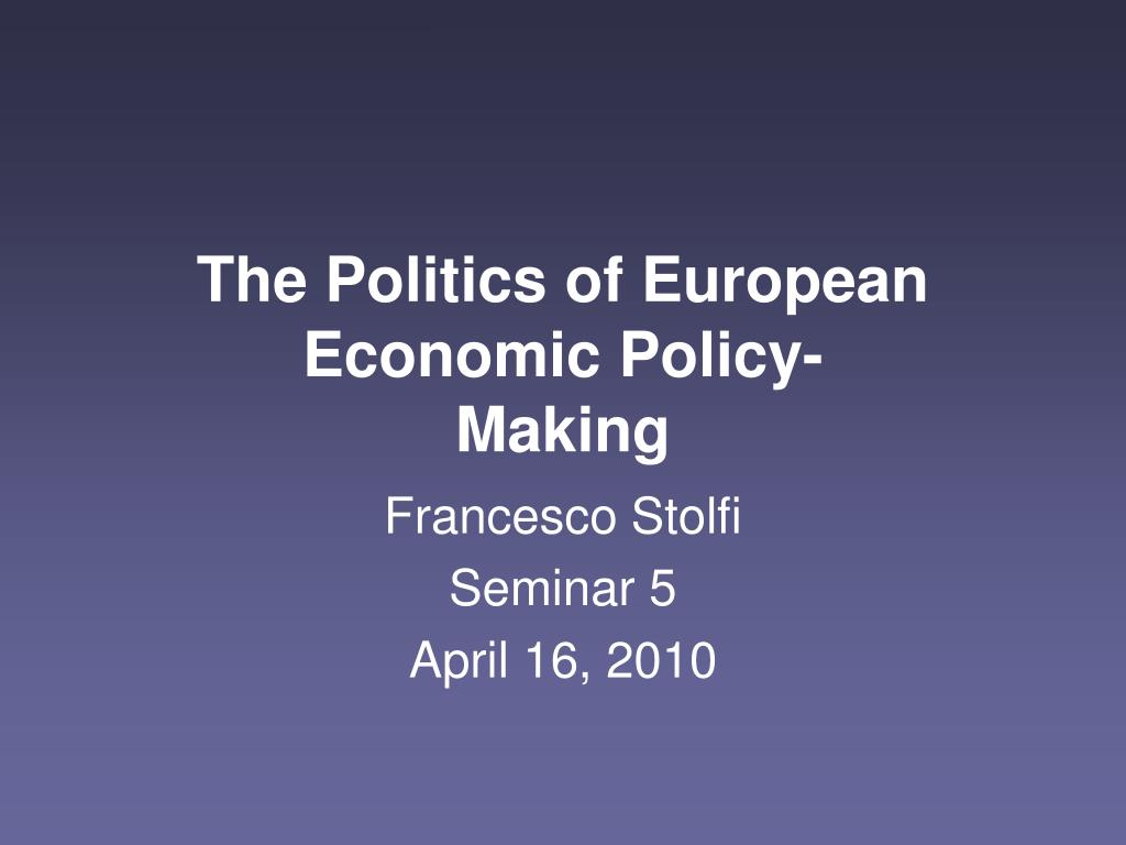 the politics of european economic policy making l.