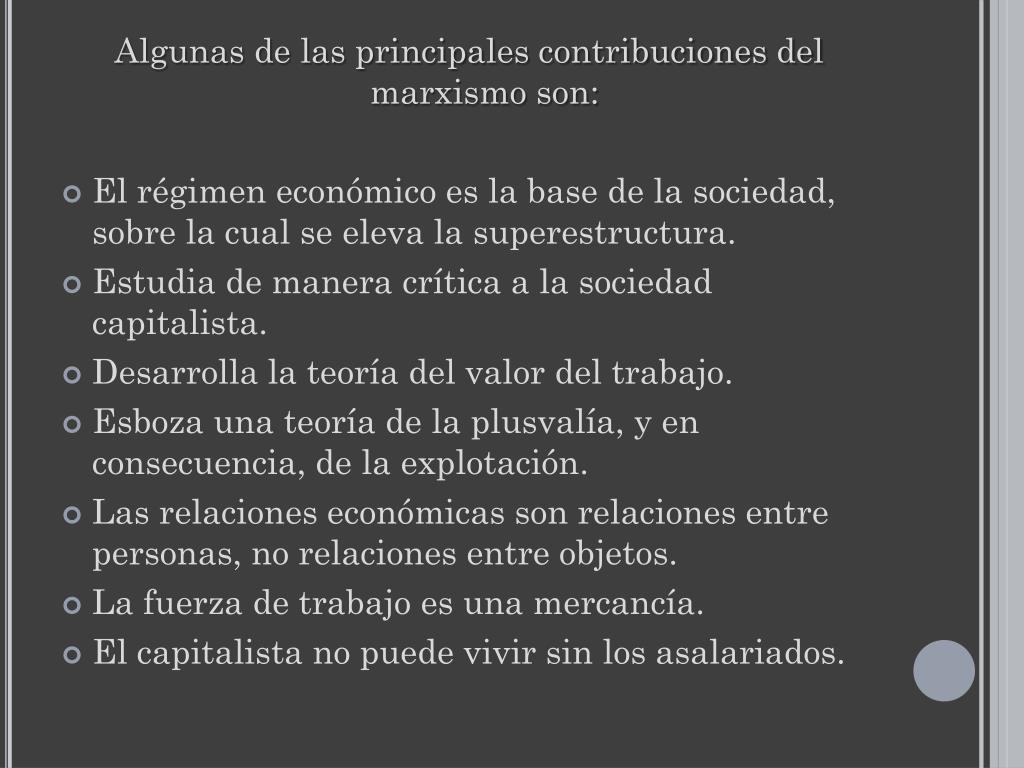 Algunas de las principales contribuciones del marxismo son:
