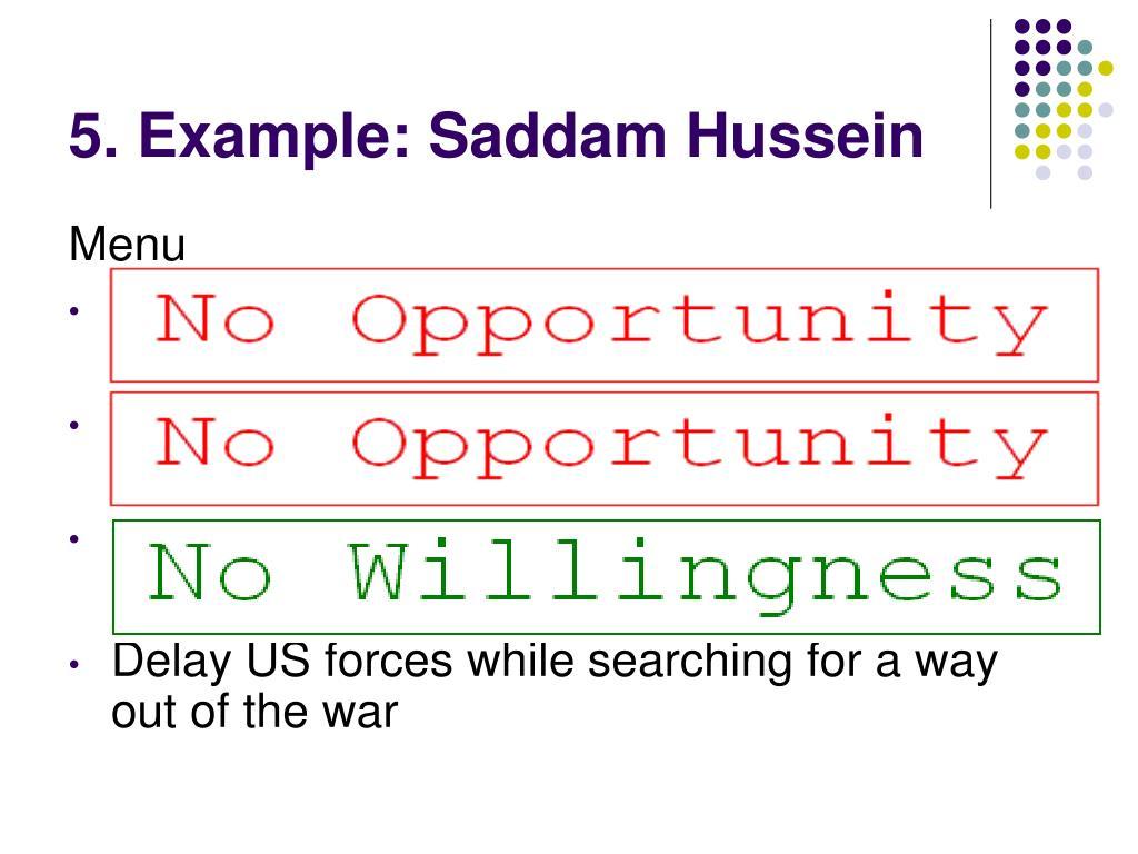 5. Example: Saddam Hussein