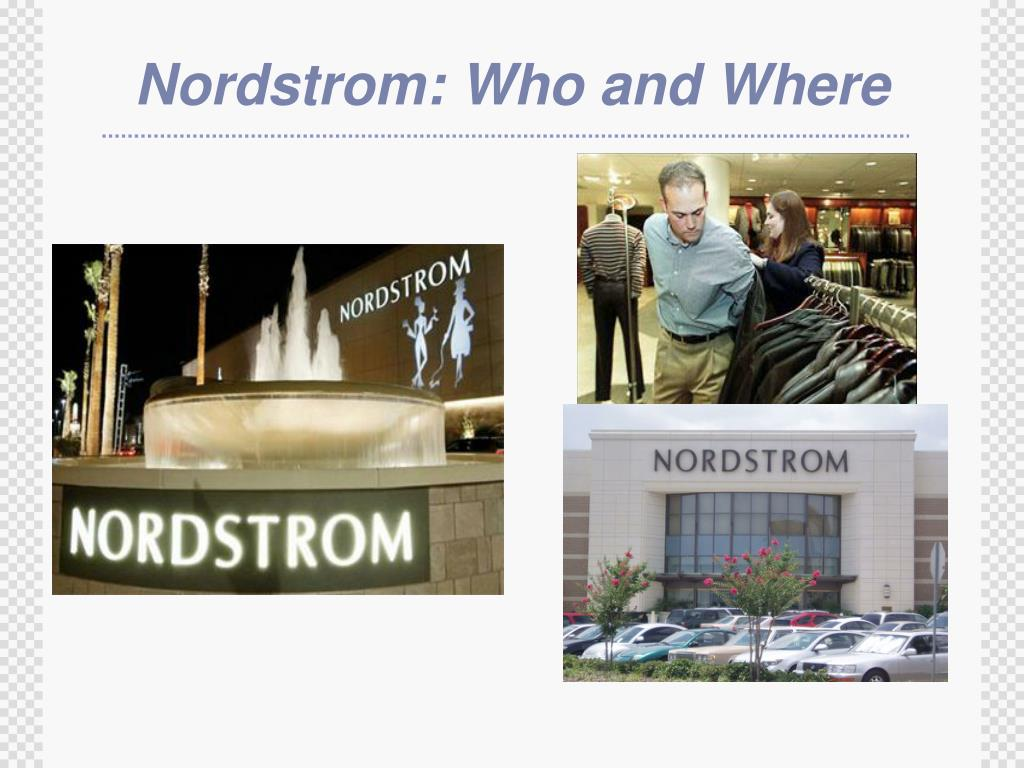 Nordstrom: Who and Where