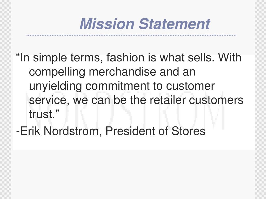"""""""In simple terms, fashion is what sells. With compelling merchandise and an unyielding commitment to customer service, we can be the retailer customers trust."""""""