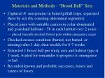 materials and methods brood ball sets