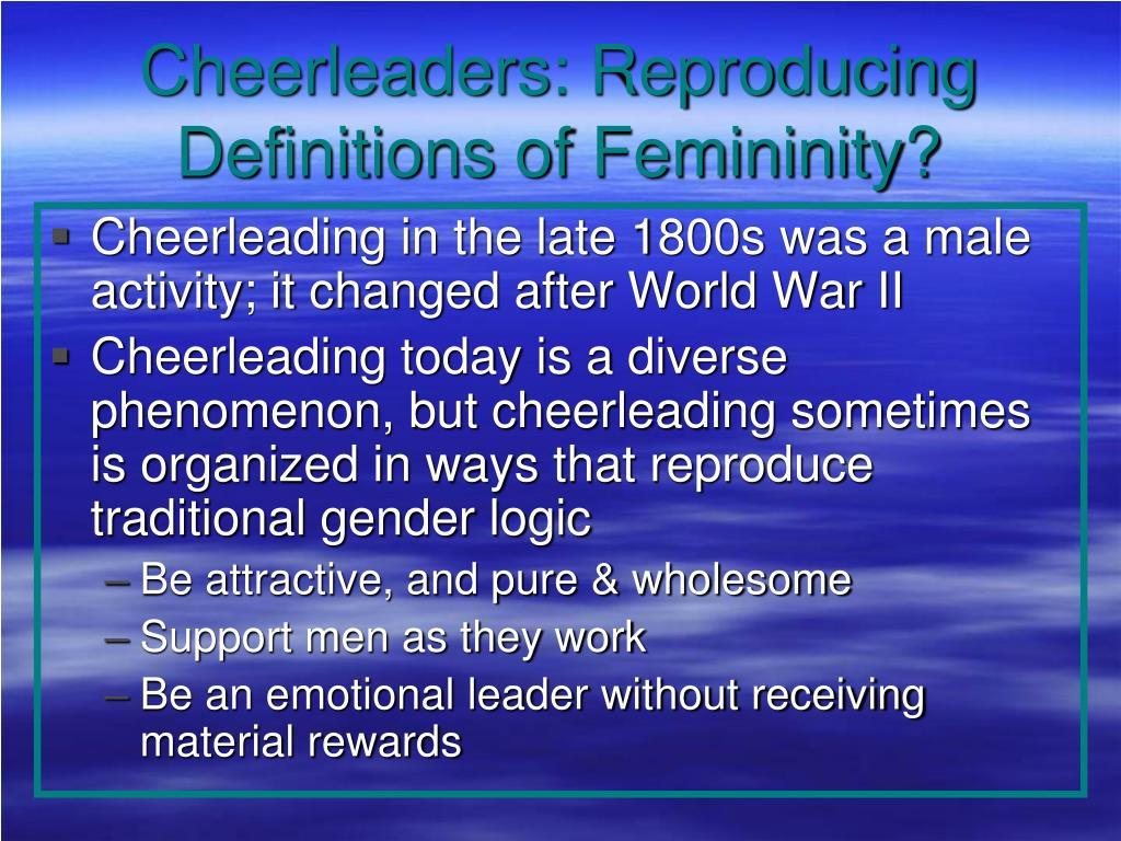 Cheerleaders: Reproducing Definitions of Femininity?