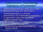 cheerleaders reproducing definitions of femininity