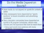 do the media depend on sports
