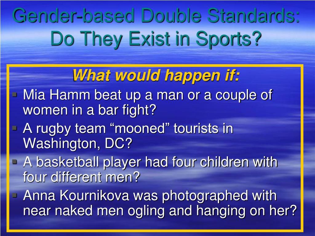 Gender-based Double Standards: