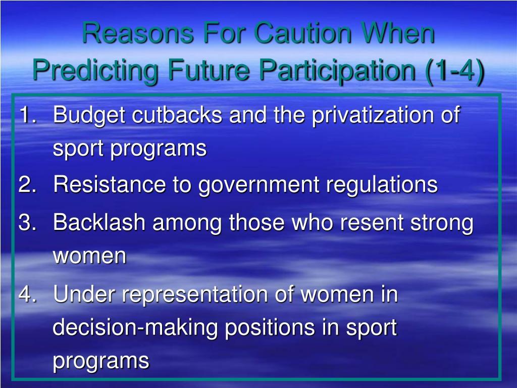 Reasons For Caution When Predicting Future Participation (1-4)