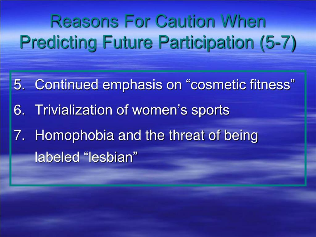 Reasons For Caution When Predicting Future Participation (5-7)
