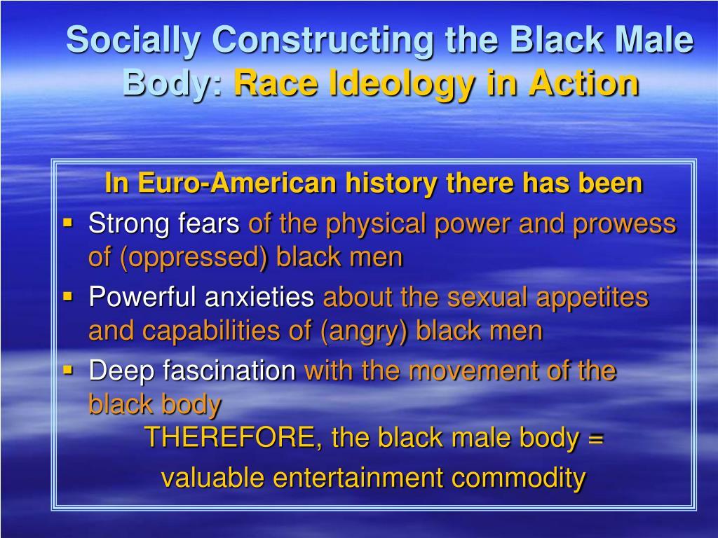 Socially Constructing the Black Male Body: