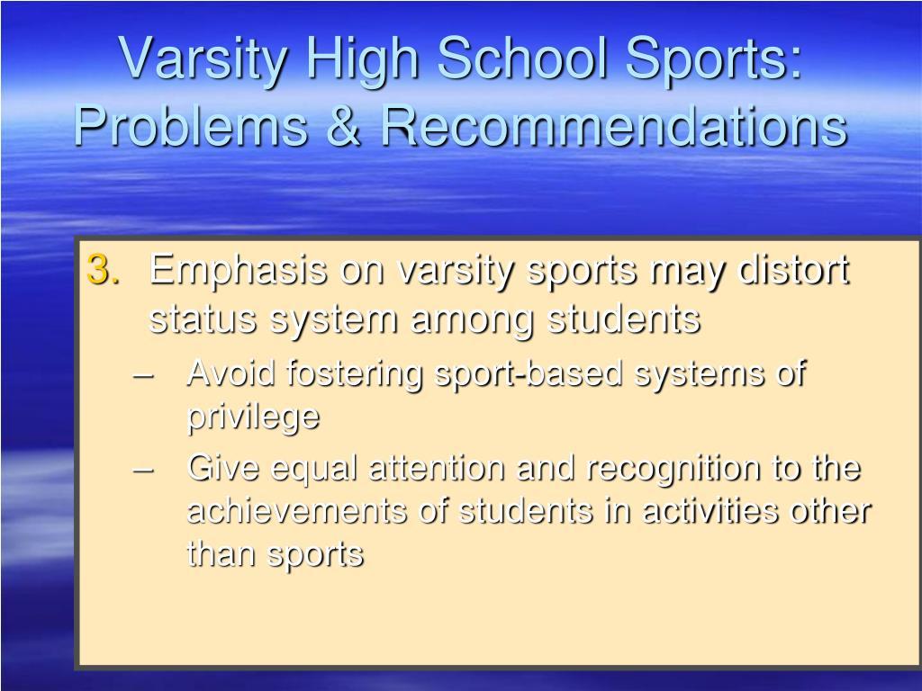 Varsity High School Sports: Problems & Recommendations