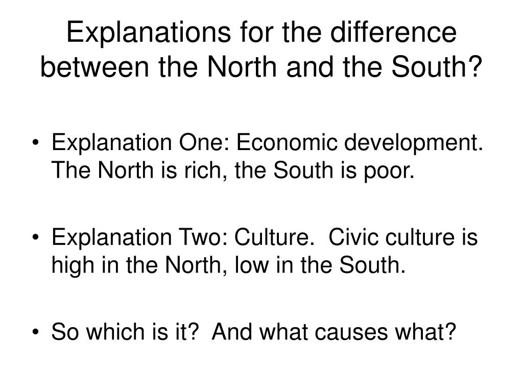 Explanations for the difference between the North and the South?