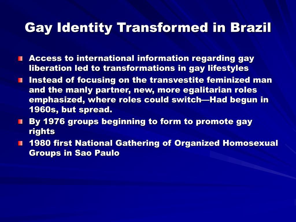 Gay Identity Transformed in Brazil