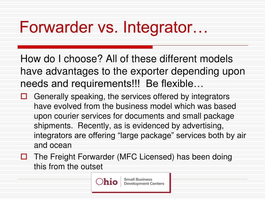Forwarder vs. Integrator…