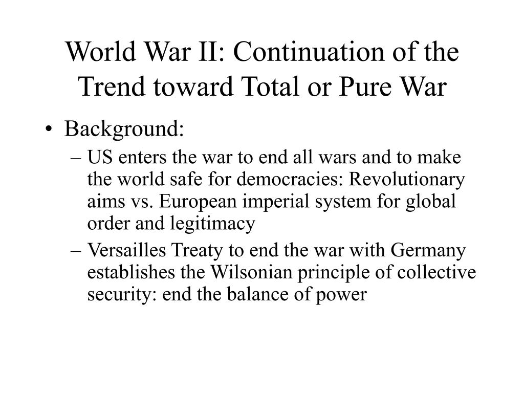world war ii continuation of the trend toward total or pure war l.