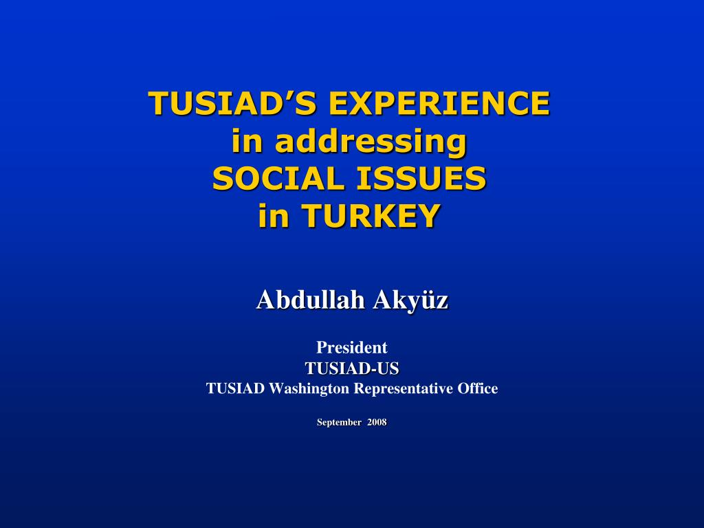 tusiad s experience in addressing social issues in turkey l.