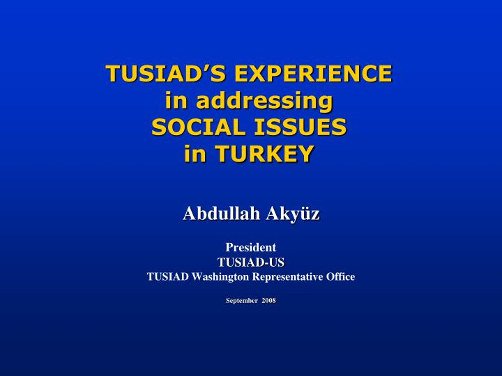 Tusiad s experience in addressing social issues in turkey
