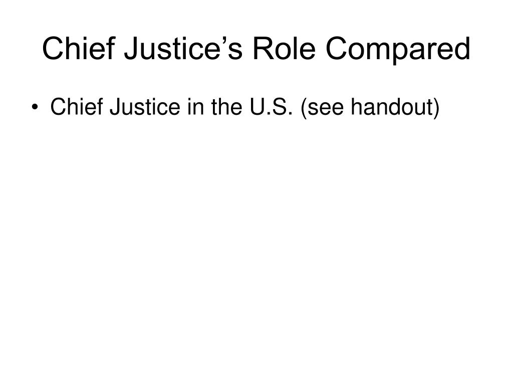 Chief Justice's Role Compared