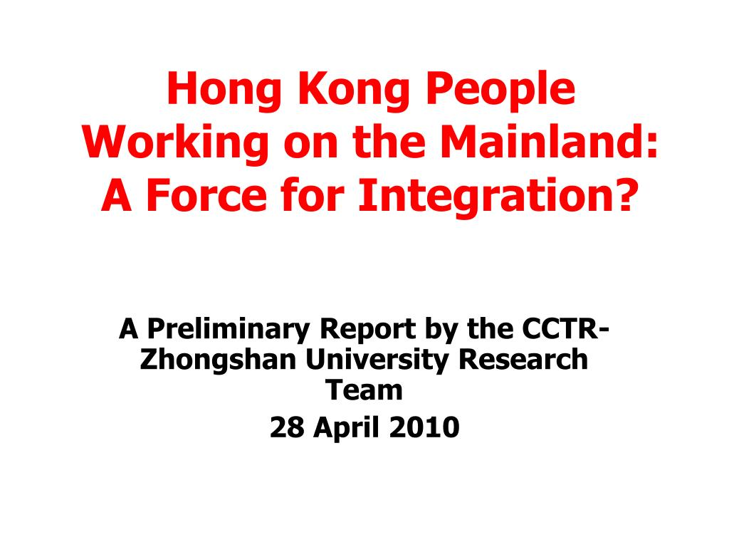 hong kong people working on the mainland a force for integration l.