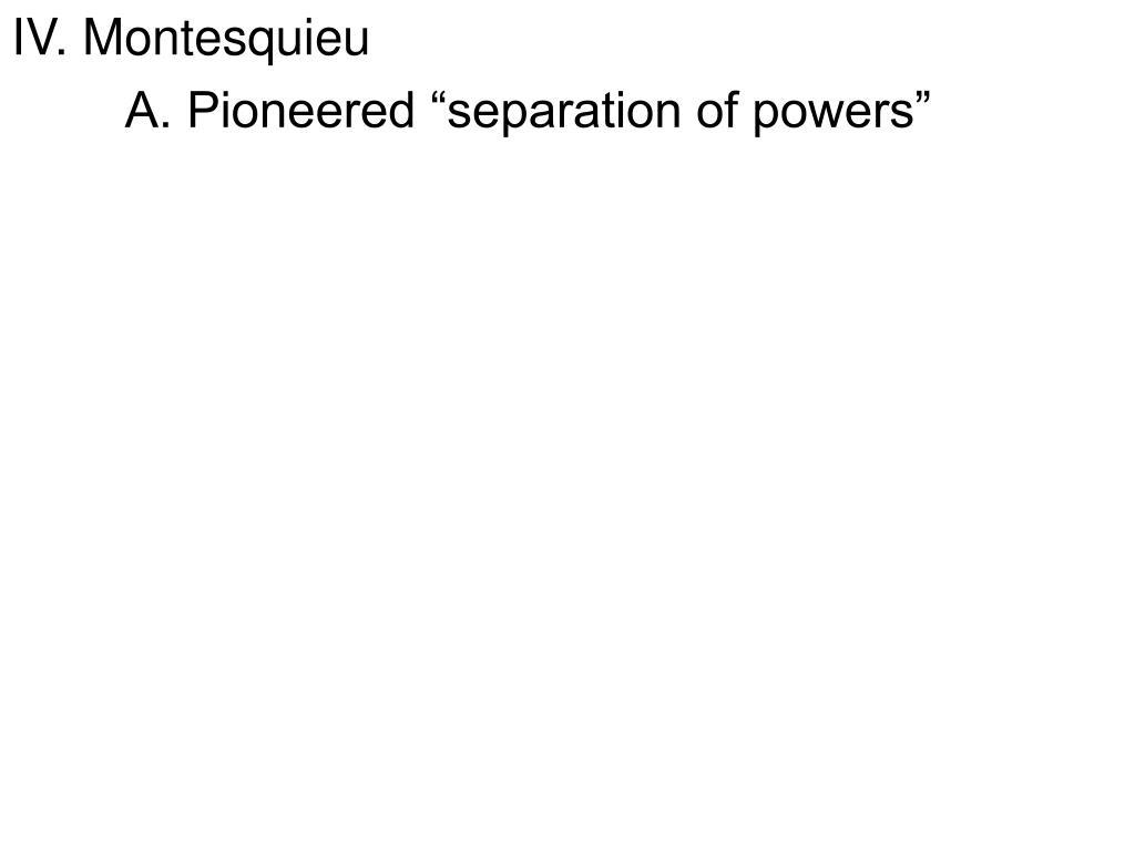 IV. Montesquieu