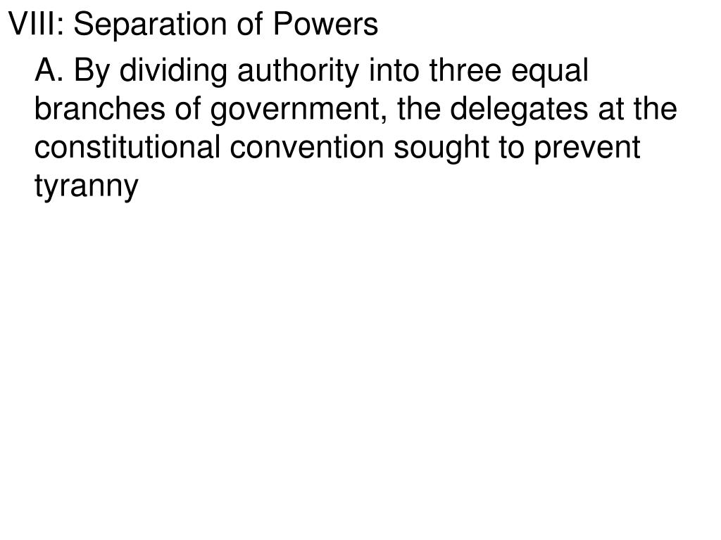 VIII: Separation of Powers