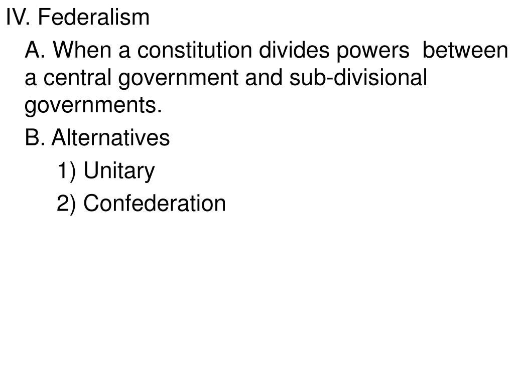IV. Federalism