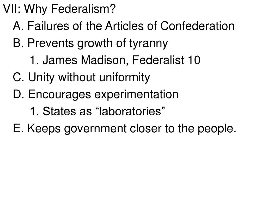 VII: Why Federalism?