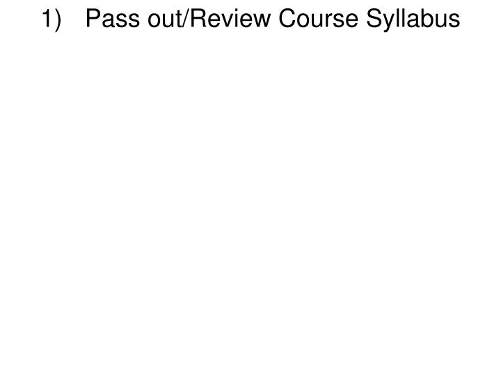 Pass out/Review Course Syllabus