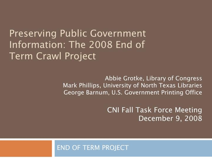 Preserving public government information the 2008 end of term crawl project