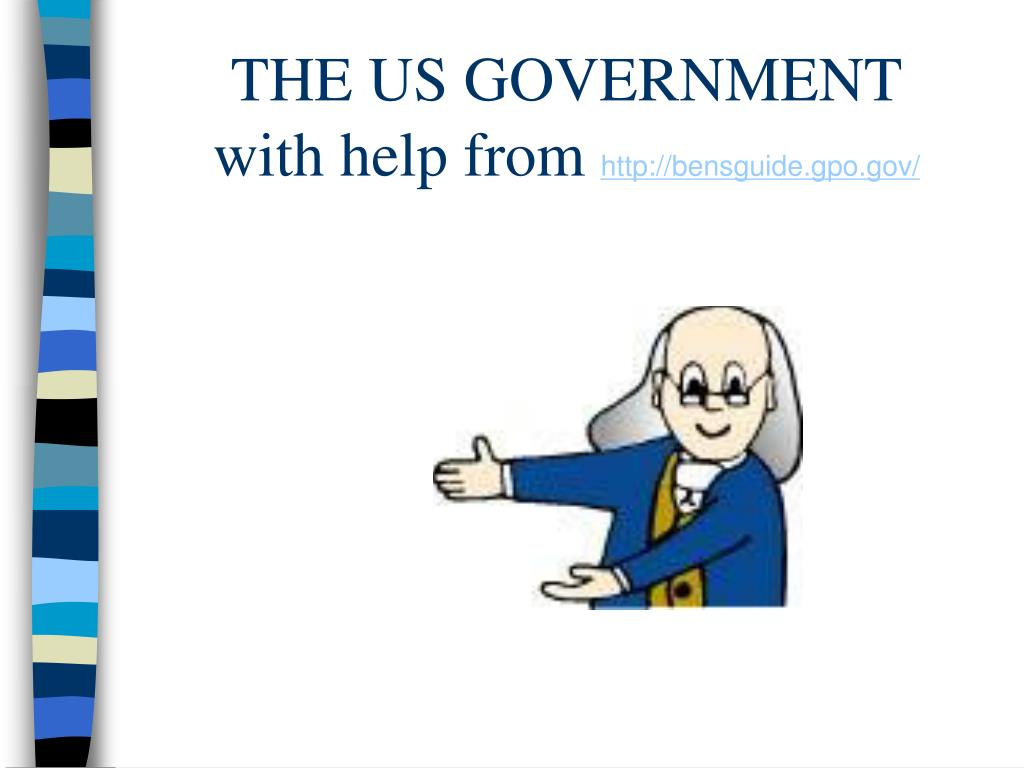 the us government with help from http bensguide gpo gov l.
