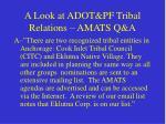 a look at adot pf tribal relations amats q a28