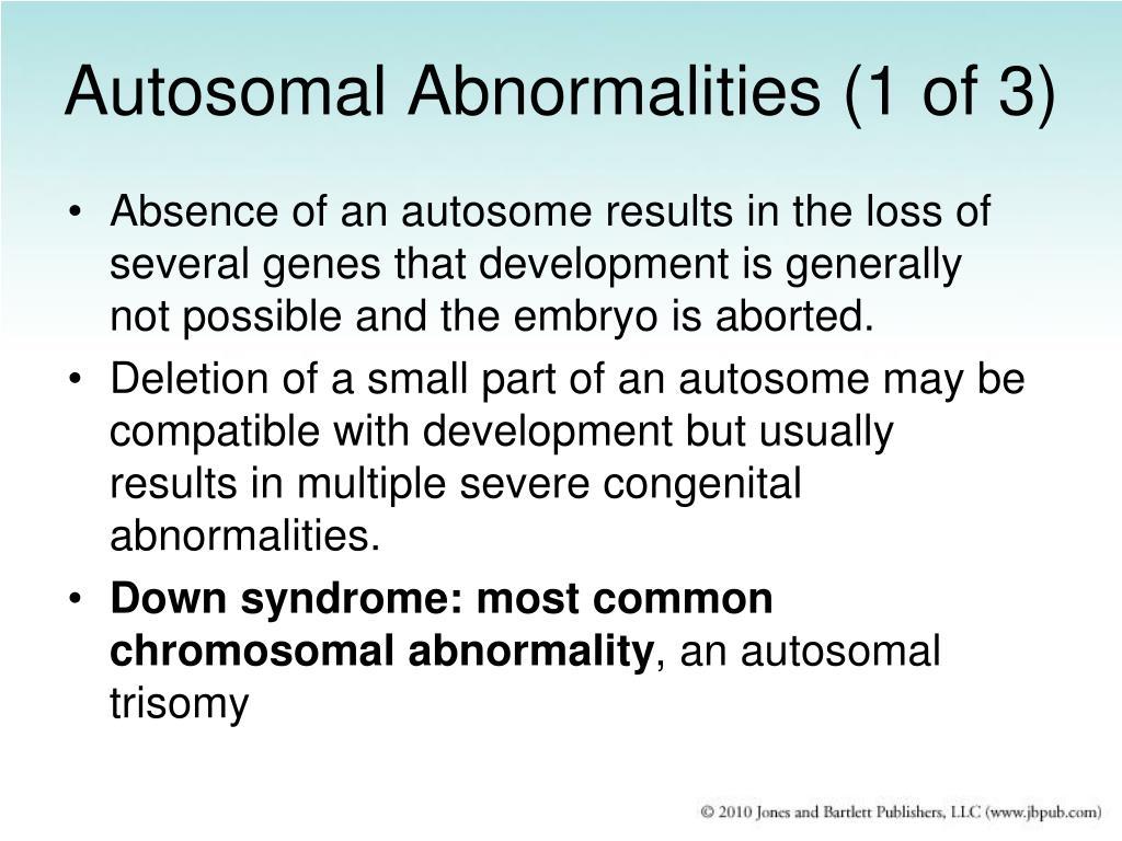 Autosomal Abnormalities (1 of 3)