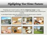 highlighting your homes features