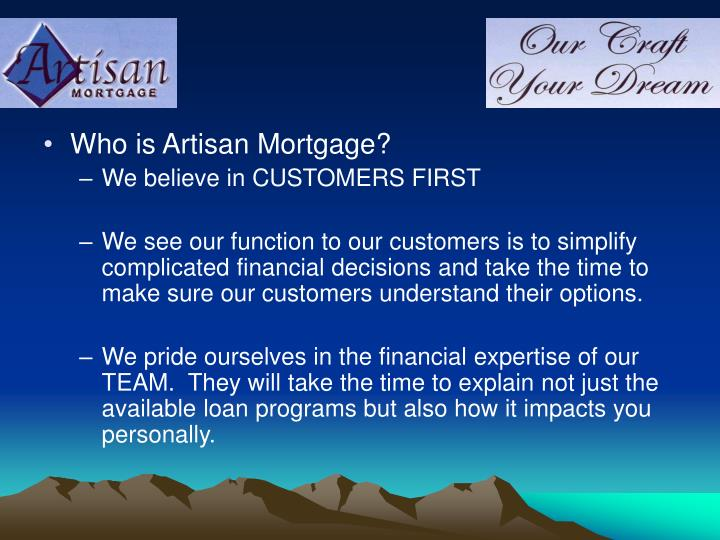 Who is Artisan Mortgage?
