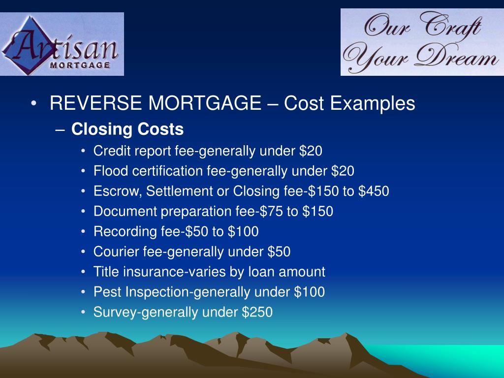 REVERSE MORTGAGE – Cost Examples