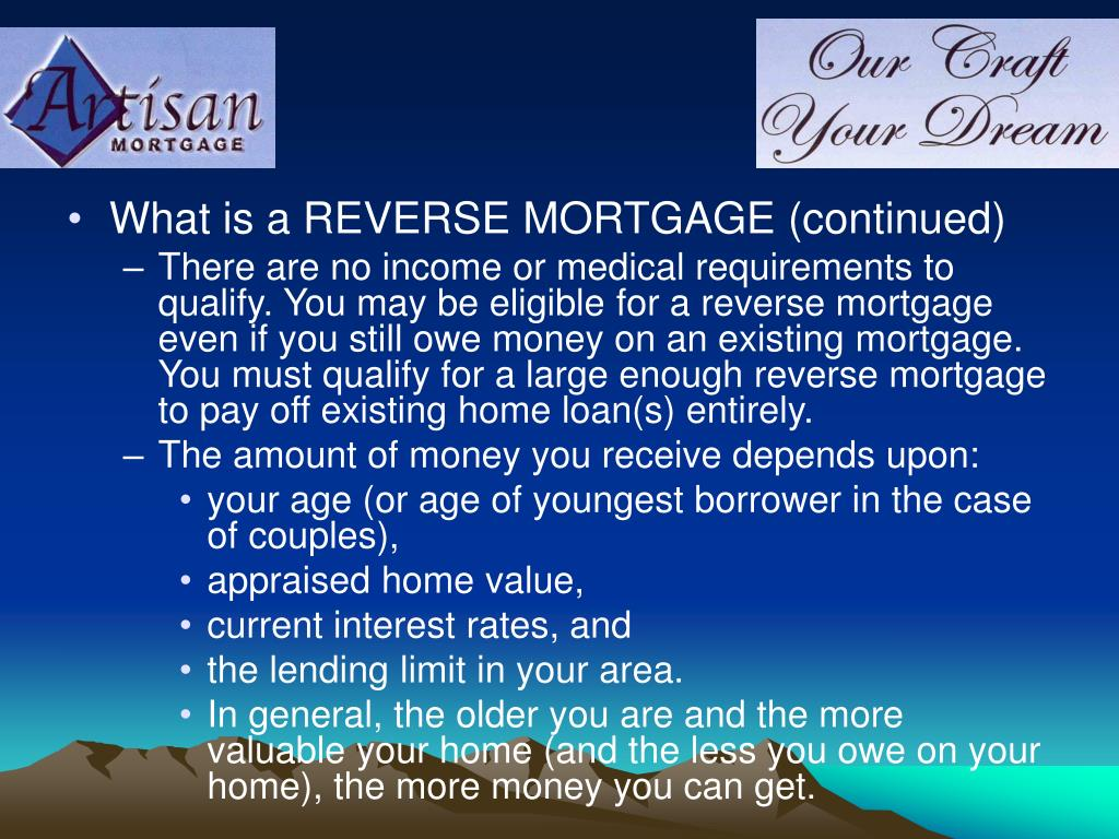 What is a REVERSE MORTGAGE (continued)