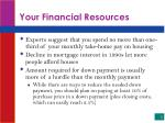your financial resources