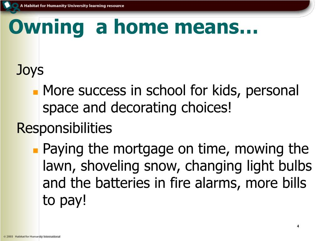 Owning  a home means…