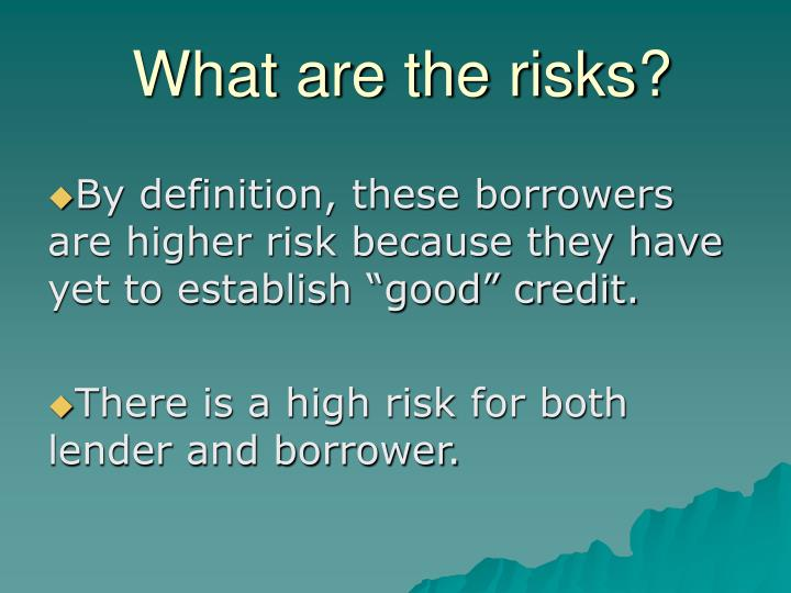 What are the risks